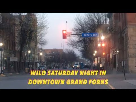 Wild Saturday Night In Downtown Grand Forks