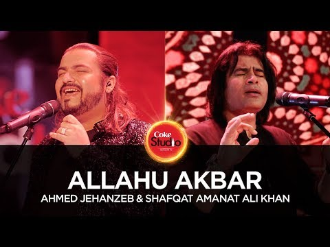 Ahmed Jehanzeb & Shafqat Amanat, Allahu Akbar, Coke Studio Season 10, Episode 1. #CokeStudio10