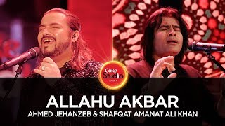 Allahu Akbar By Ahmed Jehanzeb & Shafqat Amanat | Coke Studio Season 10, Episode 1