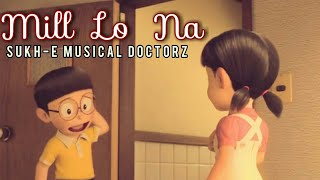 Mill Lo Na - Nobita Shizuka (doreamon version) | Guri & Sukh-E Muszical Doctorz | Sandeep Wasnik z35
