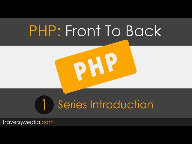 PHP Front To Back [Part 1] - Series Introduction