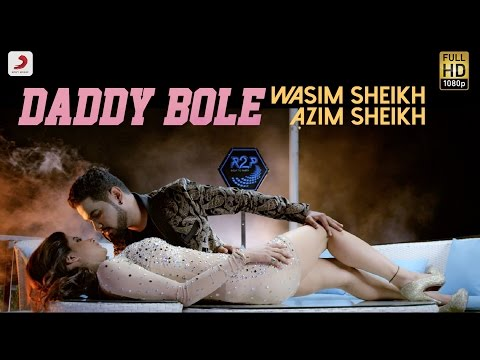 Wasim Sheikh - Daddy Bole  feat Azim Sheikh | Official Music Video 2016 thumbnail