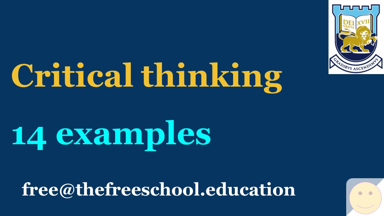 Critical Thinking 14 Scholarly Examples Youtube