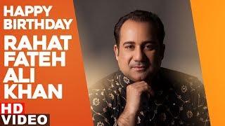 Happy Birthday Rahat Fateh Ali Khan Birthday Special Latest Punjabi Songs 2019
