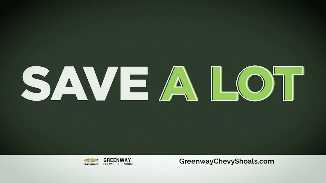 Great Deals On New Chevys Drive A Little Save A Lot At Greenway Chevrolet Of The Shoals Youtube