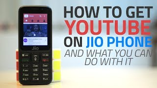 How to Get YouTube on Jio Phone | Features and Settings Explored