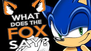 ♫ ! Sonic Dance ¡ : What Does The Fox Say ? ♫