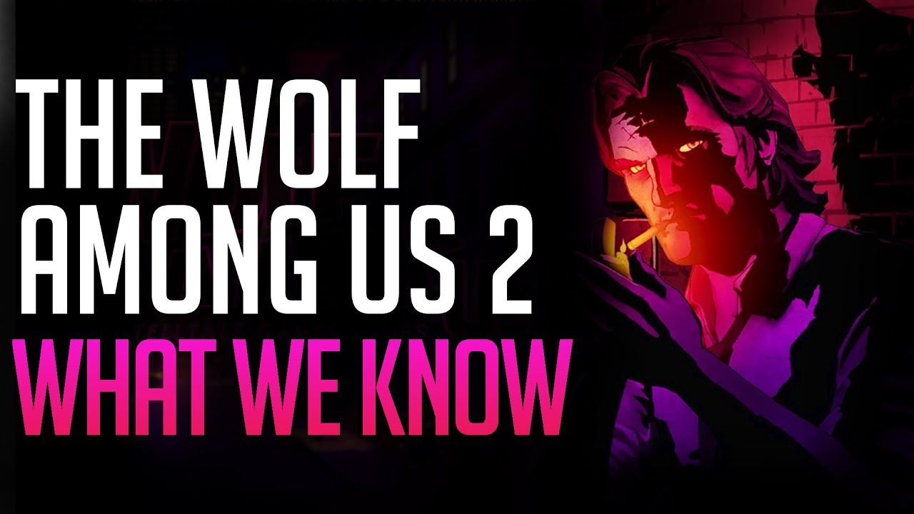 The Wolf Among Us 2 What We Know