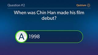 Chin Han Quiz   When was Chin Han made his Television debut? and more questions