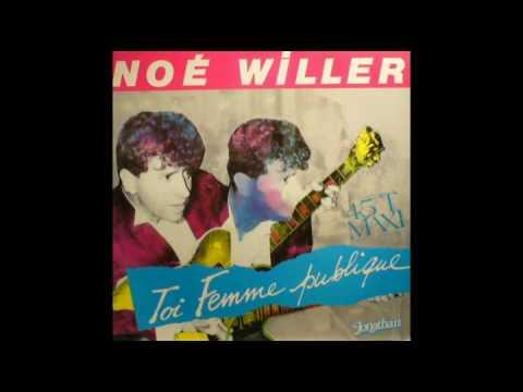 Noe Willer - Toi Femme Publique (extended Version)