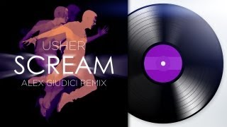 Usher - Scream (Alex Giudici Remix)
