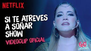 Go! Vive a tu manera - Si Te Atreves A Soñar Show videoclip oficial