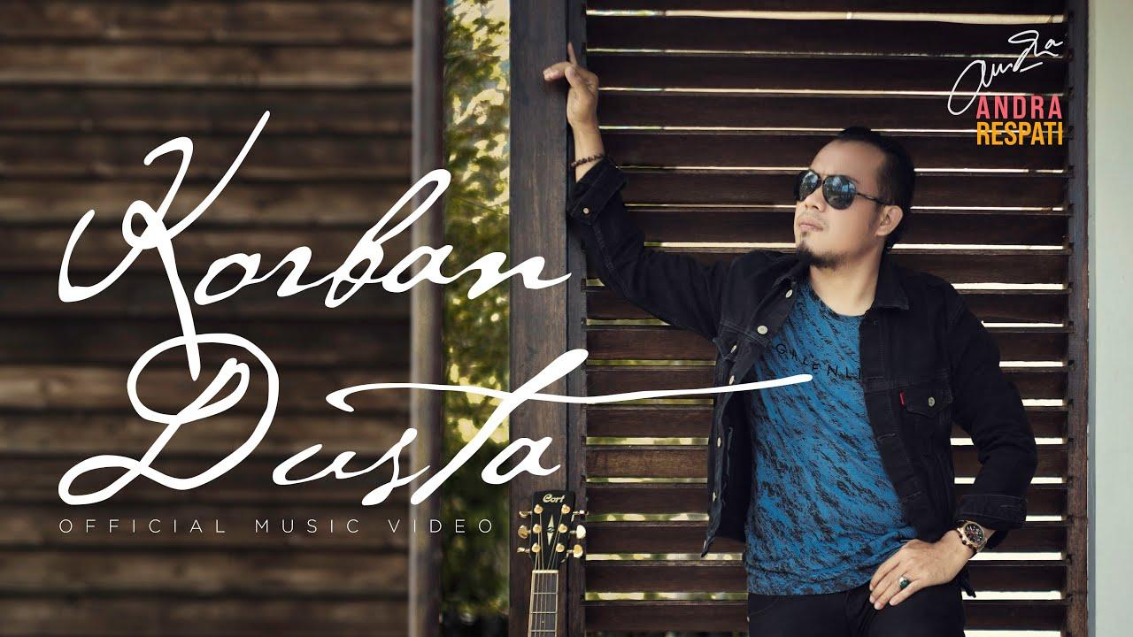 KORBAN DUSTA - Andra Respati (Official Music Video)