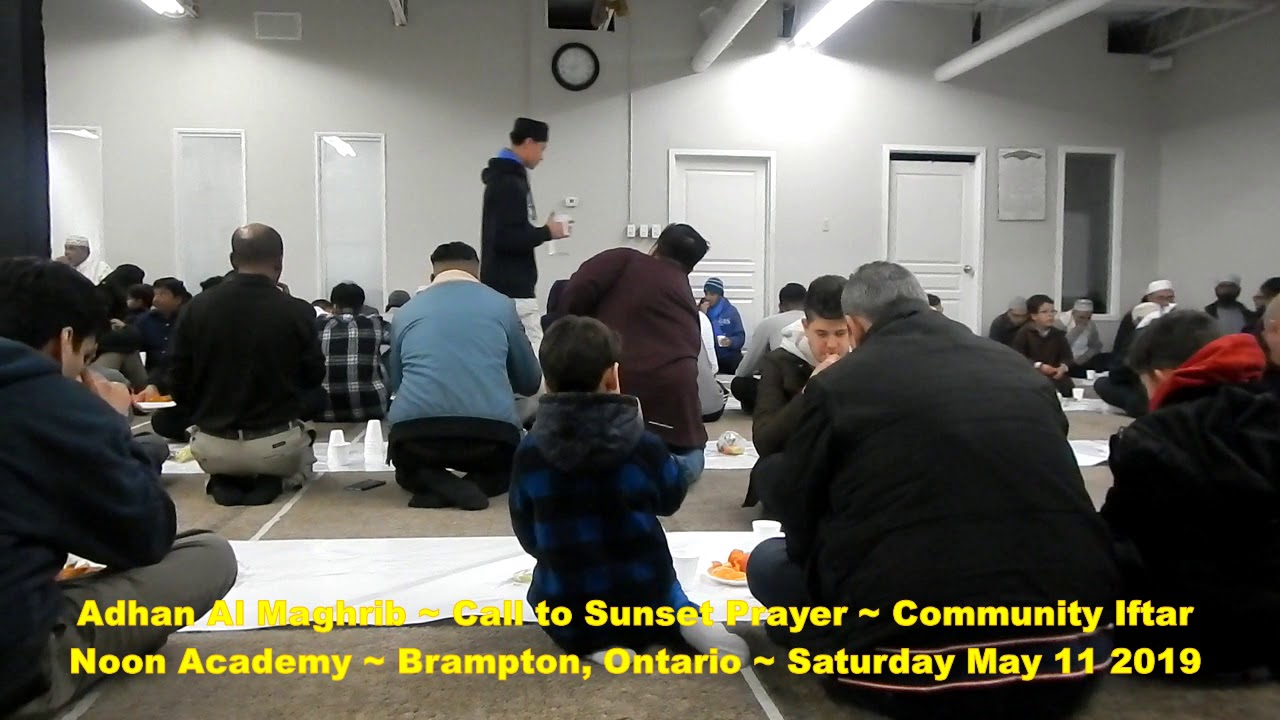HiMY SYeD -- Adhan al Maghrib, Call to Sunset Prayer, Iftar, Noon Academy,  Brampton, May 11 2019