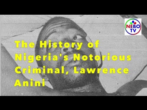 Download The True Story of Lawrence Anini: The Most Notorious Nigeria's Criminal