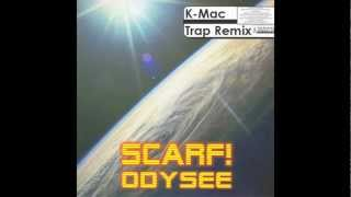 Scarf! - Odysee (K-Mac Trap Remix)