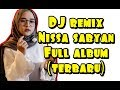 Dj Remix Nisa Sabyan Full Album | Terbaru