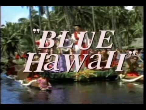 Blue Hawaii Elvis Presley Youtube