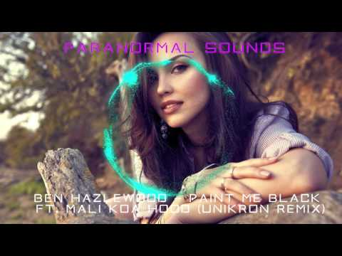 Ben Hazlewood - Paint Me Black Ft. Mali Koa Hood (Unikron Remix)