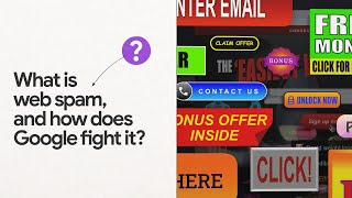 What is web spam and how does Google fight it?