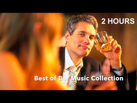 Bar Music & Best of Bar Music 2017: 2 Hours of Bar Music Playlist