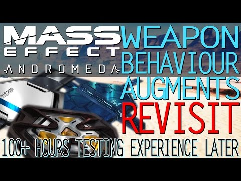 BEST WEAPON + BEHAVIOUR AUGMENTS IN MASS EFFECT ANDROMEDA REVISIT