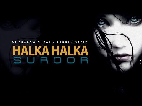 Halka Halka Suroor | DJ Shadow Dubai X Farhan Saeed | Ustad Nusrat Fateh Ali Khan Tribute