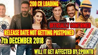 TOTAL DHAMAAL | OFFICIAL CONFIRMATION WONT GET POSTPONED | 7 DECEMBER 2018 | AJAY DEVGN |FULL DETAIL