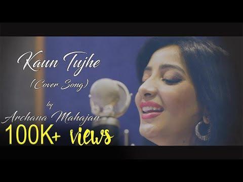 Kaun tujhe (Female Cover) I Best Cover I Archana Mahajan I Mumbai