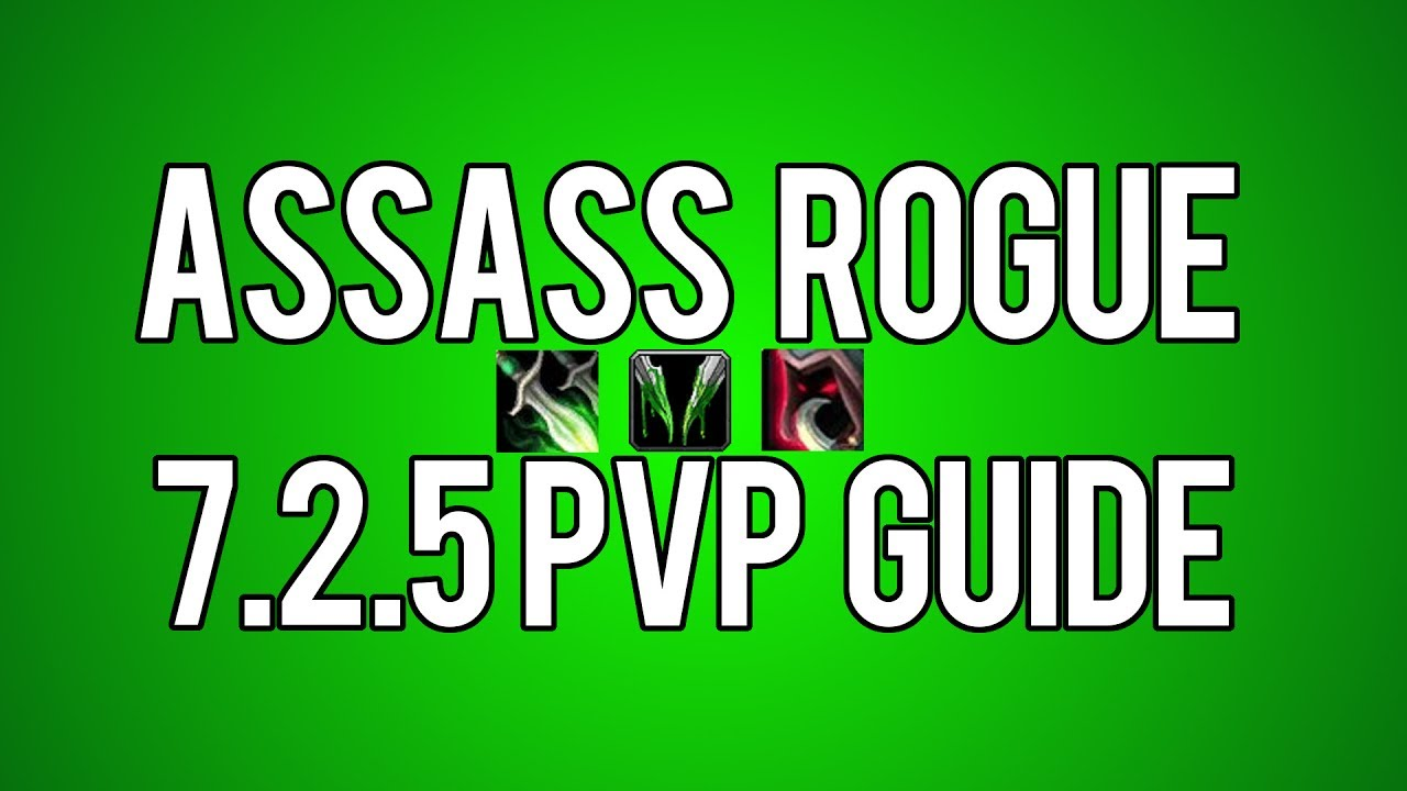 Assassination Rogue 7 2 5 Pvp Guide Wow Legion 7 2 5 Youtube