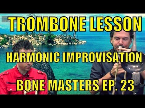 Trombone Lessons: Sophisticated Harmonic Improvisation - Bone Masters: Ep. 23 - Steve Armour