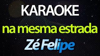 🎤 Zé Felipe - Na Mesma Estrada (Karaoke Version) (Dia dos Pais)