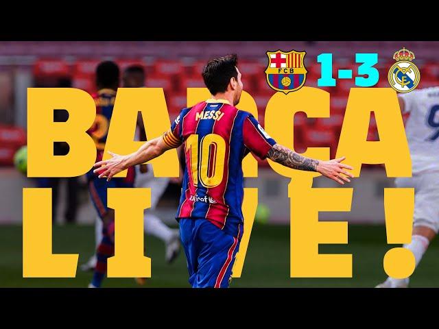 🔥 BARÇA LIVE: EL CLÁSICO 🔥 | BARÇA 1 - 3 REAL MADRID | Warm up & Match Center