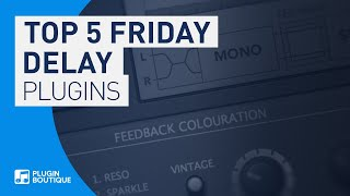 best delay echo plugins vst 2018 top 5 friday