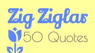 Zig Ziglar 50 Quotes