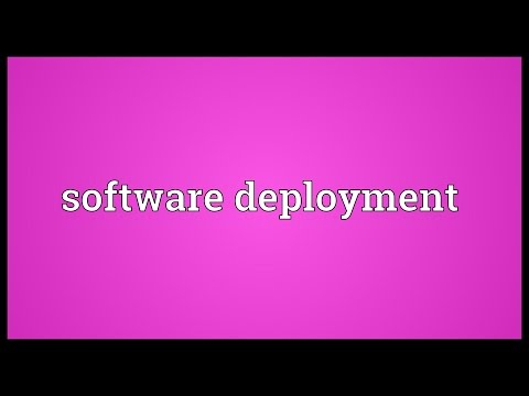 Software deployment Meaning