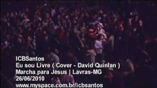 ICBSantos - Eu sou Livre ( Cover - David Quinlan )