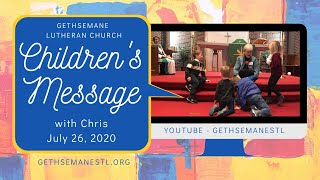 Children's Message with Chris 7/26/20