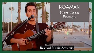 Roaman | More Than Enough | Revival Music Sessions