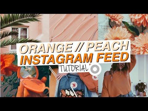 ORANGE & PEACH INSTAGRAM FEED // Tutorial (4 Ways)