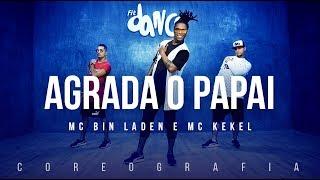 Agrada O Papai - Mc Bin Laden e Mc Kekel | FitDance TV (Coreografia) Dance Video
