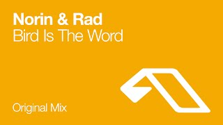 Norin & Rad - Bird Is The Word