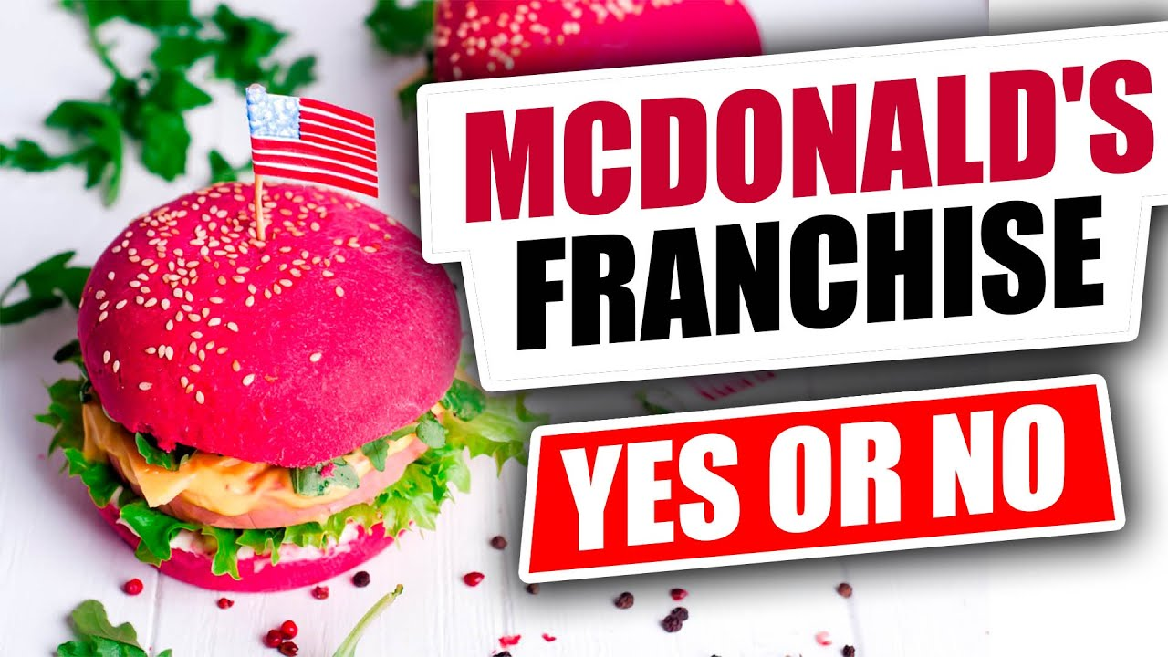Top 3 Reasons to NOT buy a McDonald's Franchise - YouTube