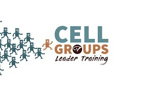 Cell Group Leader Training 1/13/2019