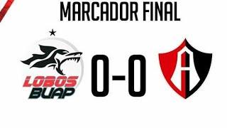 Lobos buap (0) vs atlas (0) jornada 4 liga mx apertura 2018