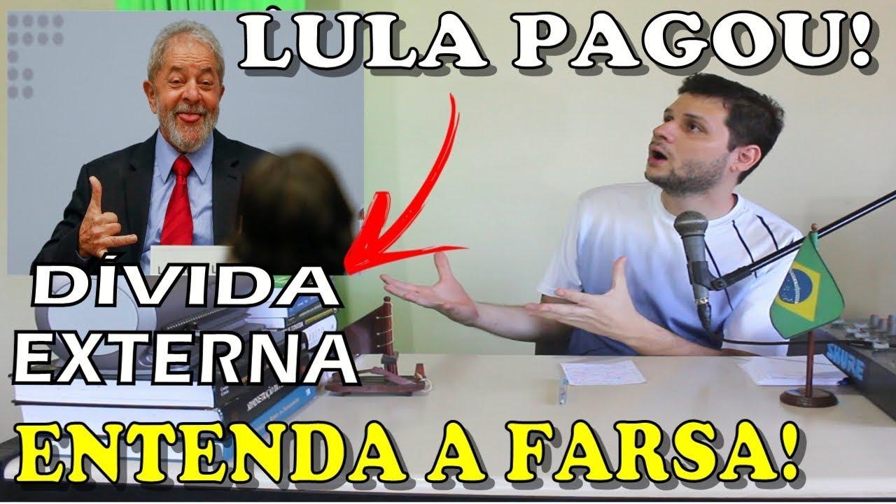 Lula pagou a dívida externa! Entenda a farsa!