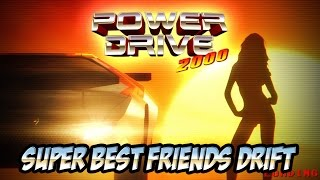 Super Best Friends Drift: Power Drive 2000 (Pre-Alpha)