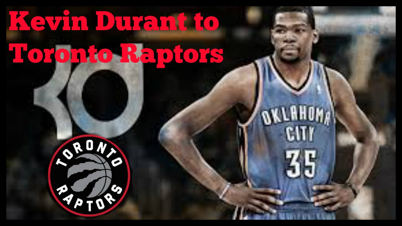fe7be67e246 Why the Toronto Raptors will sign Kevin Durant!!! - YouTube