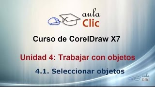 Curso de CorelDraw X7. 4.1. Seleccionar objetos.
