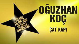 Oğuzhan Koç - Çat Kapı (Yıldız Tilbe'nin Yıldızlı Şarkıları)